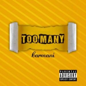 Carmani - Too Many